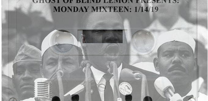 Monday Mixteen MLK 2019